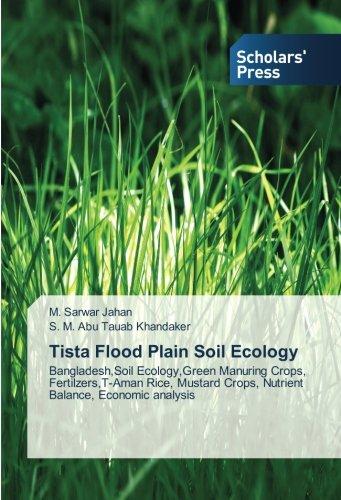 Tista Flood Plain Soil Ecology: Bangladesh,Soil Ecology,Green Manuring Crops, Fertilzers,T-Aman Rice, Mustard Crops, Nutrient Balance, Economic analysis