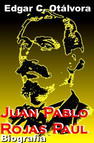 Descargar Libro Juan Pablo Rojas Paúl. Biografía. Edgar C.  Otálvora