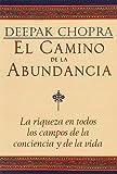 El camino de la abundancia: La riqueza en todos los campos de la conciencia y de la vida (Spanish Edition)