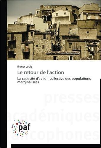 En ligne téléchargement Le retour de l'action: La capacité d'action collective des populations marginalisées pdf ebook