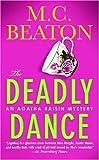 By M. C. Beaton The Deadly Dance (Agatha Raisin Mysteries, No. 15)