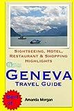 Geneva Travel Guide: Sightseeing, Hotel, Restaurant & Shopping Highlights
