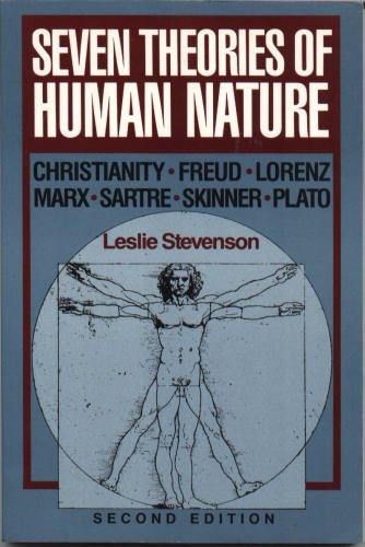 Seven Theories of Human Nature: Christianity, Freud, Lorenz, Marx, Sartre, Skinner, Plato
