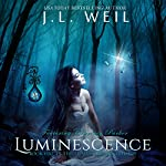 Luminescence: Luminescence Trilogy, Book 1 | J. L. Weil