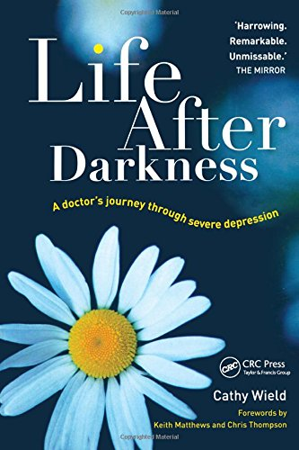 Life After Darkness: A Doctor's Journey Through Severe Depression ebook
