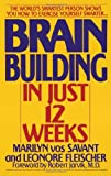 Brain Building in Just 12 Weeks, Marilyn vos Savant and Leonore Fleischer, 0553353489