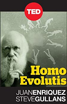 Homo Evolutis (Kindle Single) (TED Books) by [Enriquez, Juan, Gullans, Steve]