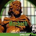 Macbeth: Shakespeare Appreciated: (Unabridged, Dramatised, Commentary Options) Performance by William Shakespeare, Simon Potter, Phil Viner Narrated by Joan Walker, Nick Murchie, Coralyn Sheldon