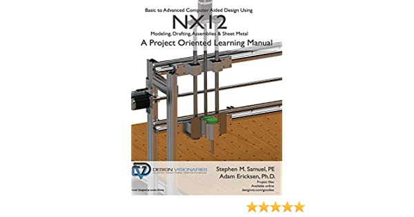Basic to Advanced Computer Aided Design Using NX12: Modeling ...