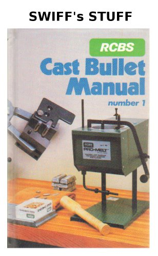 RCBS Cast Bullet Manual Number 1. An Introduction to the Casting and Loading of Cast Bullets for Rifle and Handgun (Cast Bullet Manual)