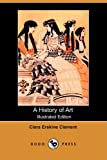 A History of Art, Clara Erskine Clement, 1409919188