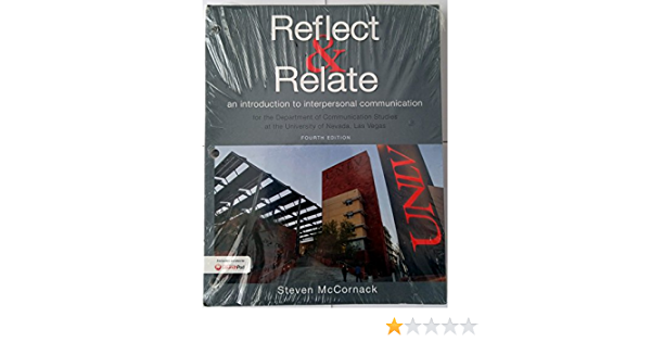 Reflect Relate Fourth Edition Unlv Steven Mccornack 9781319083823 Amazon Com Books If you are unable to order online, our store is open for in person assistance. reflect relate fourth edition unlv