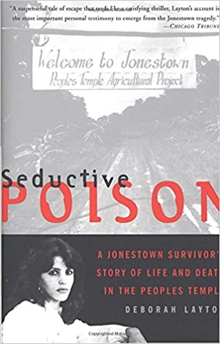 Seductive Poison: A Jonestown Survivor's Story of Life and Death in the People's Temple