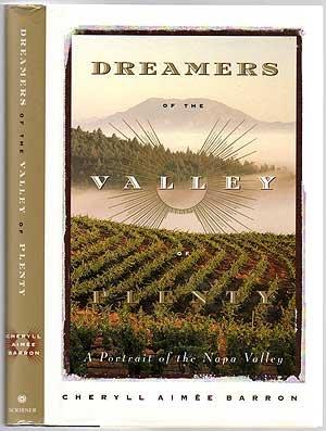 Dreamers of the Valley of Plenty: A Portrait of the Napa - Valley Plenty