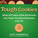 Tough Cookies: Leadership Lessons from 100 Years of the Girl Scouts Audiobook by Kathy Cloninger Narrated by Suehyla El-Attar