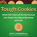 Tough Cookies: Leadership Lessons from 100 Years of the Girl Scouts | Kathy Cloninger