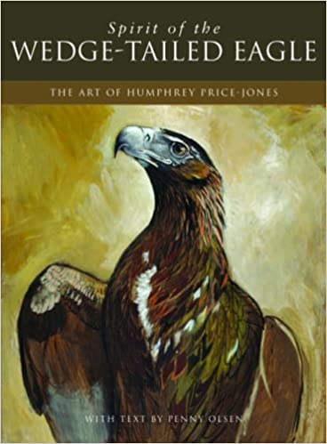Spirit of the Wedge-Tailed Eagle: The Art of Humphrey Price