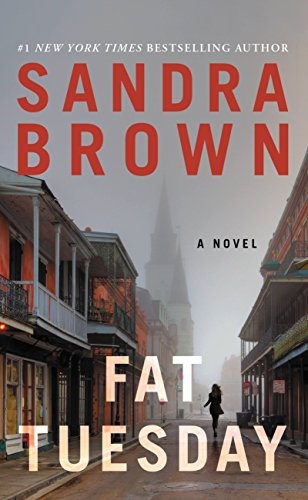 Fat tuesday kindle edition by sandra brown mystery thriller fat tuesday by brown sandra fandeluxe Images