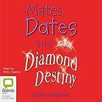 Mates, Dates and Diamond Destiny | Cathy Hopkins