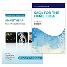 SAQs for the Final FRCA and Challenging Concepts in Anaesthesia Pack