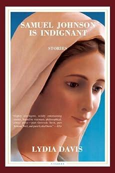 Samuel Johnson Is Indignant: Stories by [Davis, Lydia]