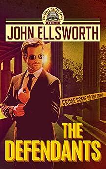 Legal Thriller: The Defendants: A Courtroom Drama (Thaddeus Murfee Legal Thriller Series Book 2) by [Ellsworth, John]