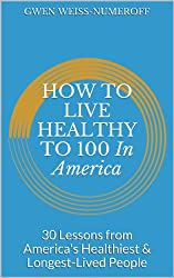 How to Live Healthy to 100 in America