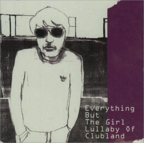 Lullaby of Clubland by Everything But the Girl (2001-01-02)