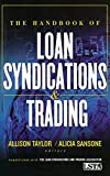 The Handbook of Loan Syndications and Trading by Lsta (2006-08-18)