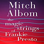 The Magic Strings of Frankie Presto | Mitch Albom