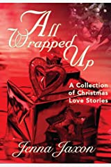 All Wrapped Up: A Collection of Christmas Short Stories Kindle Edition