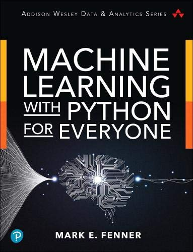 Book cover of Machine Learning with Python for Everyone by Mark Fenner