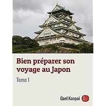 Bien préparer son voyage au Japon (French Edition)