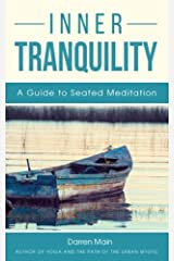 Inner Tranquility: A Guide to Seated Meditation: 3rd Edition Paperback