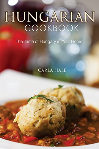 Books : Hungarian Cookbook: The Taste of Hungary in Your Home!