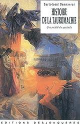 Histoire de la Tauromachie: une société du spectacle