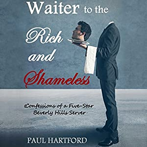 Waiter to the Rich and Shameless Audiobook