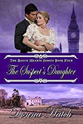 The Suspect's Daughter: Regency Romance (Rogue Hearts Book 4)