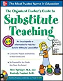 The Organized Teacher's Guide to Substitute Teaching (with CD-ROM)