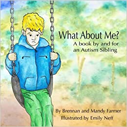 What about Me?: A Book by and for an Autism Sibling - Popular Autism Related Book