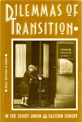 First Edition of Dilemas of Transition in the Soviet Union & Eastern Europe [G.W.Breslauer-Editior]
