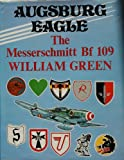 Augsburg Eagle : The Messerschmidt BF109, Green, William, 0946627177