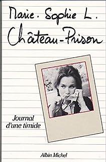 Château-prison : journal d'une timide