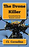 The Drone Killer: Assassination by remote control (The Drones Book 1)
