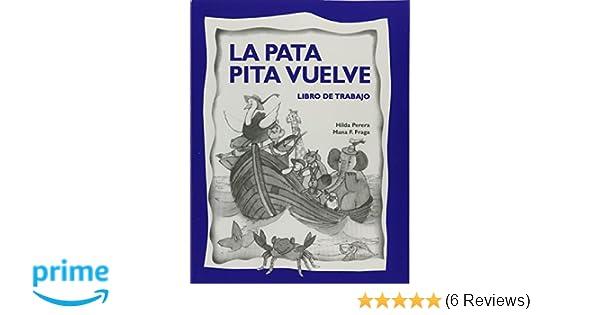 La Pata Pita vuelve libro de trabajo (Spanish Edition): Hilda Perera & Mana Fraga, Lectorum Publications: 9781632456281: Amazon.com: Books