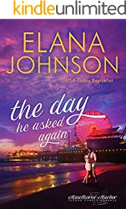 The Day He Asked Again: Sweet Contemporary Romance (Hawthorne Harbor Second Chance Romance Book 6)
