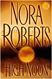 High Noon, Nora Roberts, 0399154353