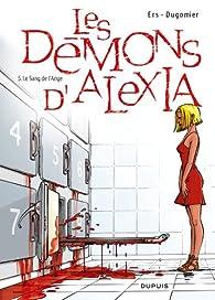 Les Démons d'Alexia, Tome 5 : Le Sang de l'ange par Benoît Ers