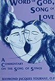 Word of God, Song of Love, Raymond J. Tournay, 0809130076