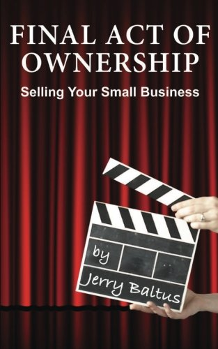 Final Act of Ownership: Selling Your Small Business PDF